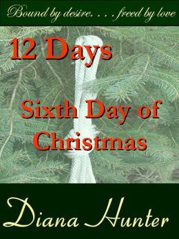 12 Days; the Sixth Day of Christmas