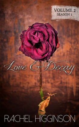 Love and Decay, Volume Two (Episodes Seven through Twelve)