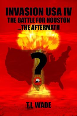 Invasion USA IV: The Battle for Houston....The Aftermath