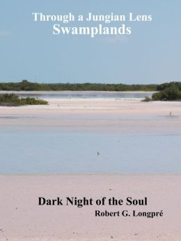 Swamplands and the Dark Night of the Soul