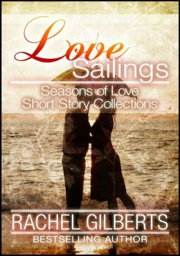 Love Sailings: Seasons of Love Short Story Collections