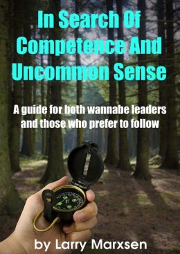 In Search Of Competence And Uncommon Sense