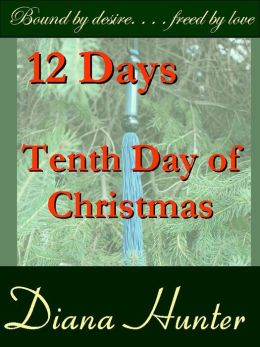 12 Days; the Tenth Day of Christmas