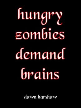 Hungry Zombies Demand Brains