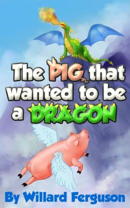 The Pig That Wanted To Be A Dragon