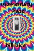 Book Cover Image. Title: Momentary Haze, Author: Bill Bice