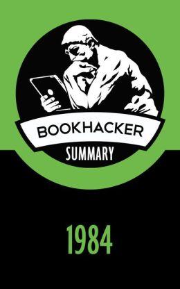 1984 (A BookHacker Summary)
