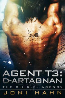 Agent T3: d'Artagnan (Book 3 - The D.I.R.E. Agency Series Trilogy)