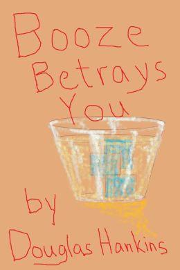 Booze Betrays You