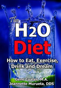 The H2O Diet Book: How to Eat, Exercise, Drink and Dream.