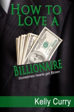 How to Love a Billionaire, The $tolen Hearts Trilogy