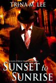 Book Cover Image. Title: Sunset to Sunrise (Alexa O'Brien Huntress Book 7.5), Author: Trina M. Lee