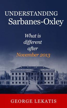 Understanding Sarbanes-Oxley, What is Different After December 2013