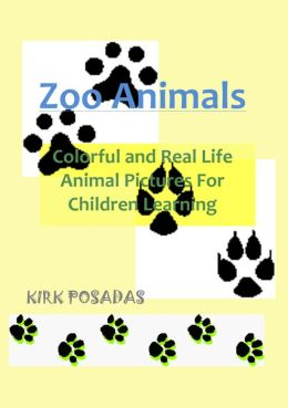 Zoo Animals: Colorful and Real Life Animal Pictures for Children Learning