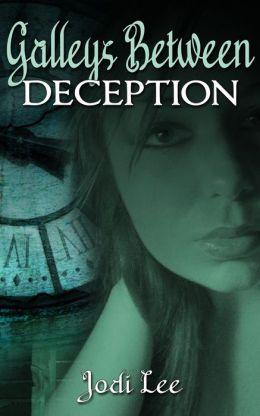 Galleys Between: Deception