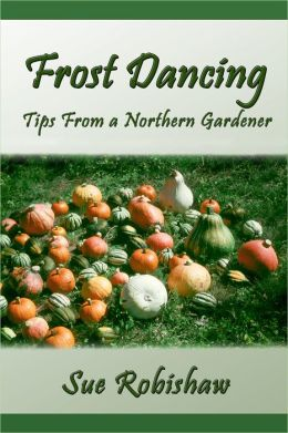 Frost Dancing: Tips from a Northern Gardener