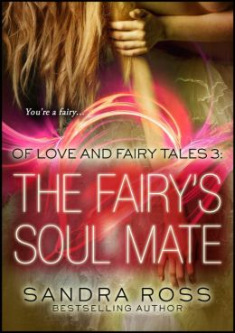 The Fairy's Soul Mate: Of Love and Fairy Tales 3