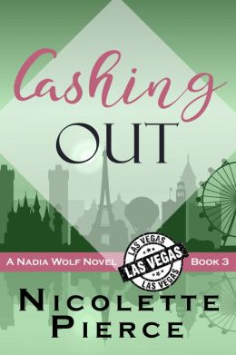 Cashing Out (Nadia Wolf Novel #3)
