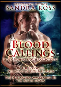 Blood Callings 3: Erotic Romance Vampire Stories Collection