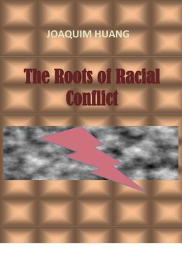 The Roots of Racial Conflict