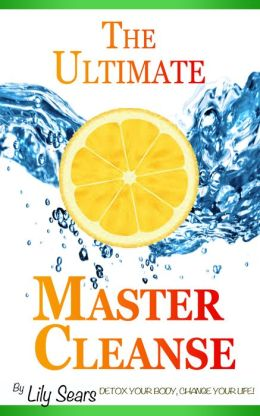 The Ultimate Master Cleanse