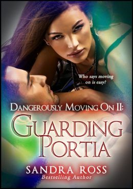 Guarding Portia: Dangerously Moving On 2