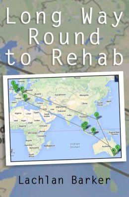 Long Way Round to Rehab