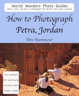 How to Photograph Petra, Jordan