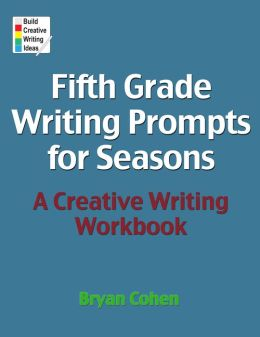 Fifth Grade Writing Prompts for Seasons: A Creative Writing Workbook