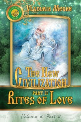 The New Civilization II: Rites of Love