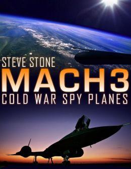 Mach 3: Cold War Spy Planes