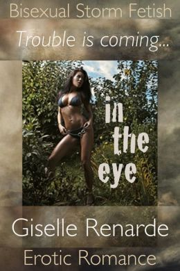 In The Eye: Bisexual Storm Fetish Erotic Romance