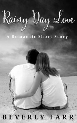 Rainy Day Love (Romantic Short Story)