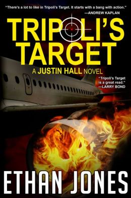 Tripoli's Target: (Justin Hall # 2) - Special Free Preview: The First 10 Chapters