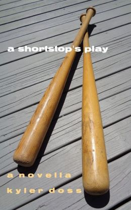 A Shortstop's Play: A Novella