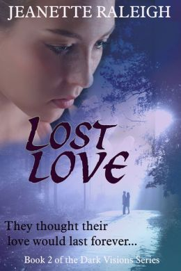 Lost Love: Book 2 of the Dark Visions Series