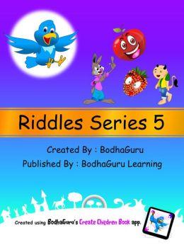 Riddles Series 5