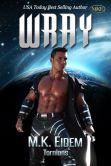 Book Cover Image. Title: Wray, Author: M.K. Eidem