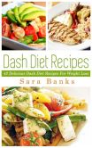 Book Cover Image. Title: Dash Diet Recipes:  42 Top Dash Diet Recipes For Weight Loss, Author: Sara Banks