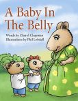 Book Cover Image. Title: A Baby in the Belly, Author: Cheryl Chapman