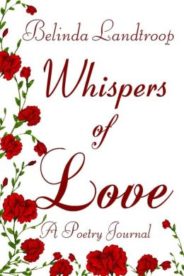Whispers of Love a Poetry Journal