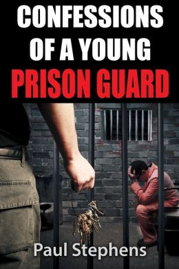 Confessions of a Young Prison Guard