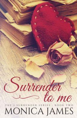 Surrender to Me (Book 2 in the I Surrender Trilogy)