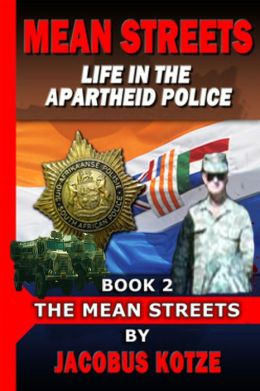 Mean Streets - Life in the Apartheid Police (Book 2 The Mean Streets)