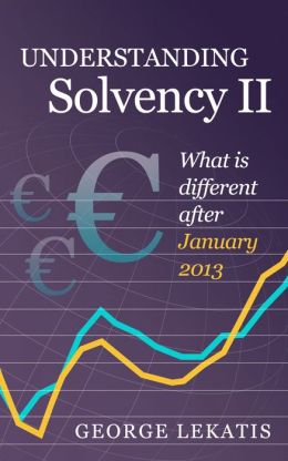 Understanding Solvency II, What is Different After January 2014