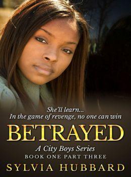 Betrayed: Book One Part Three