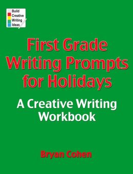 First Grade Writing Prompts for Holidays: A Creative Writing Workbook