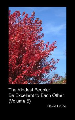The Kindest People: Be Excellent to Each Other (Volume 5)