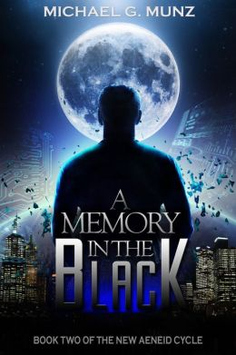 A Memory in the Black (Book Two of the New Aeneid Cycle)
