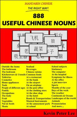 Mandarin Chinese The Right Way! 888 Useful Chinese Nouns